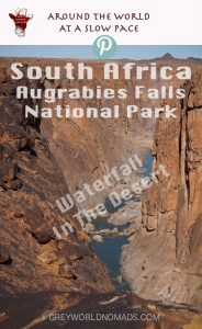 A waterfall in the middle of the vast sun baked lands in the Northern Cape Province of South Africa? Yes, it can be found in Augrabies Falls National Park.